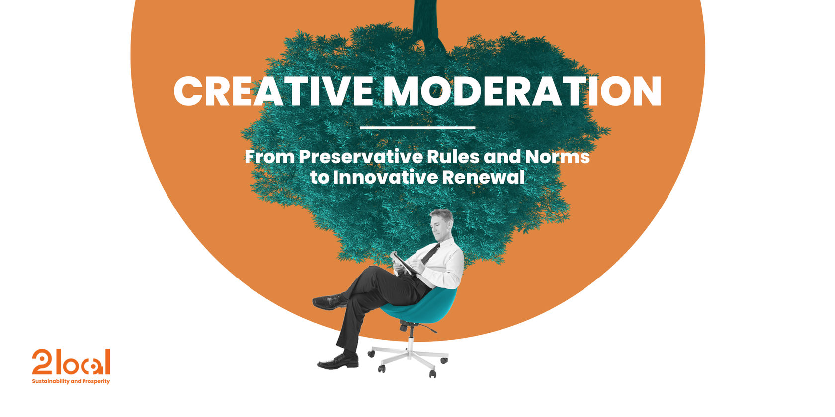 2local Strategy. Creative Moderation: From Preservative Rules and Norms to Innovative Renewal